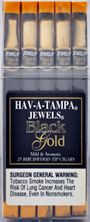 HAV A TAMPA JEWELS BLACK GOLD 2/25 PKS